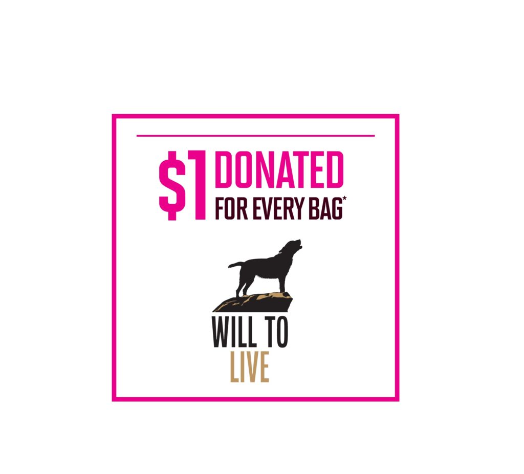 With every bag of Eukanuba Premium Performance purchases Royal Canin and Eukanuba are going to donate $1 to the 'Will to Live' campaign.
